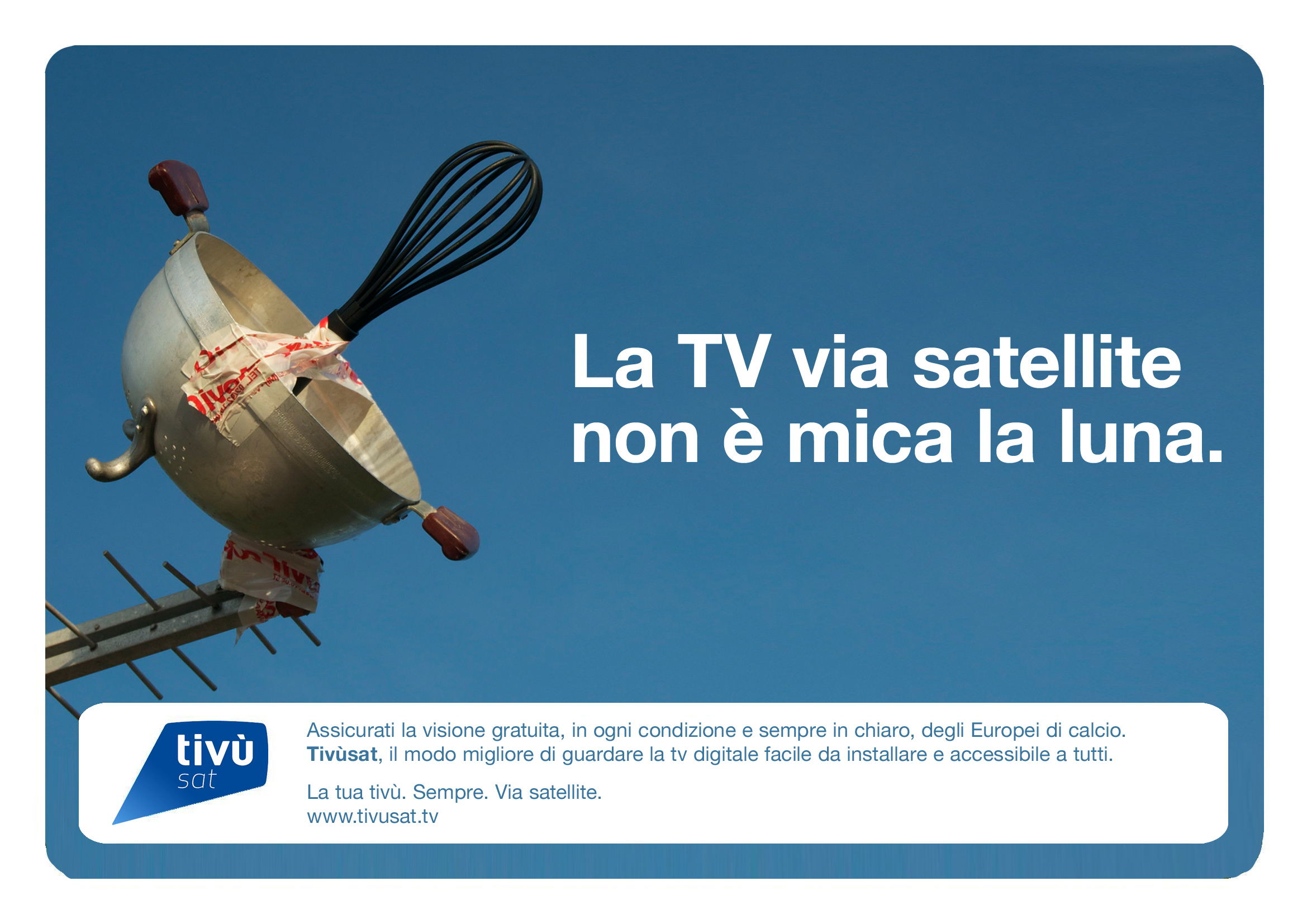 Advertising campaign for Tivùsat by Marco Carucci copywriter